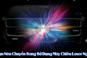 may-chieu-laser-top-10-ly-do-3